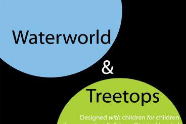 Waterworld and Treetops